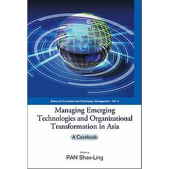 Gestión de las Tecnologías Emergentes y la Transformación Organizacional en Un