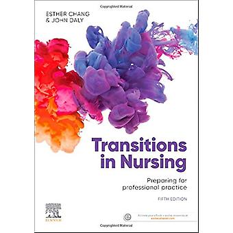 Transitions in Nursing - Preparing for Professional Practice by Esther