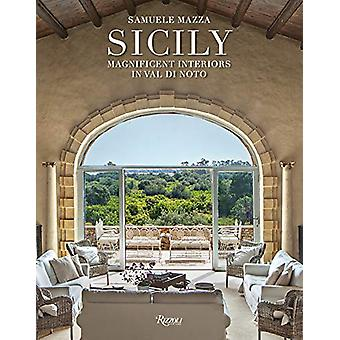 Magnificent Interiors of Sicily by Samuele Mazza - 9788891820433 Book