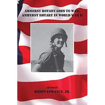 Amherst Rotary Goes to War - Amherst Rotary Club in World War II par Ma