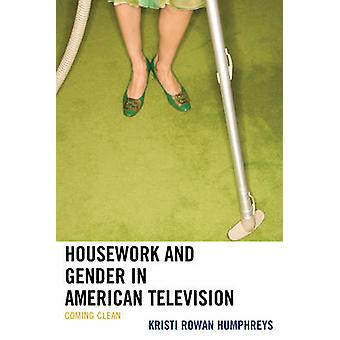 Housework and Gender in American Television by Humphreys & Kristi Rowan