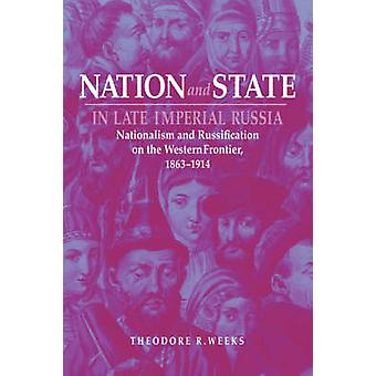 Nation and State in Late Imperial Russia - Nationalism and Russificati