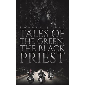 Tales of the Green the Black Priest by Jones & Robert