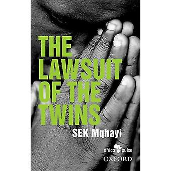 The Lawsuit of the Twins by S.E.K. Mqhayi - 9780190744397 Book