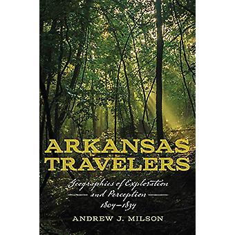 Arkansas Travelers - Geographies of Exploration and Perception - 1804-