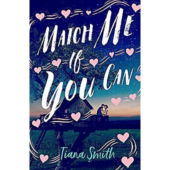 Match Me If You Can by Tiana Smith - 9781250233455 Book