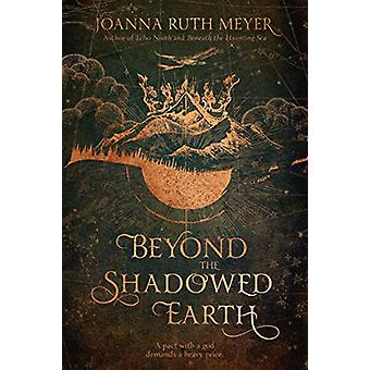 Beyond the Shadowed Earth by Joanna Ruth Meyer - 9781624148200 Book