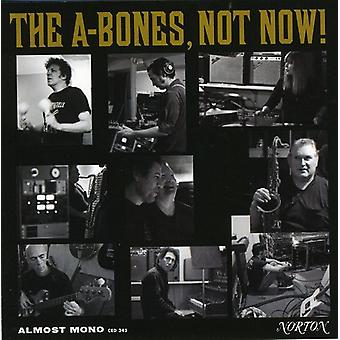 A-Bones - Not Now! [CD] USA import