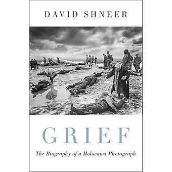 Grief by Shneer & David Louis P. Singer Chair in Jewish History and Professor of History & Jewish Studies & and Religious Studies & Louis P. Singer Chair in Jewish History and Professor of History & Jewish Studies
