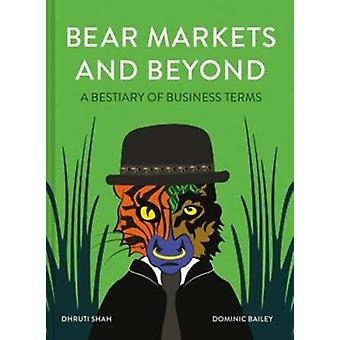Bear Markets and Beyond  A bestiary of business terms by Dhruti Shah & Illustrated by Dominic Bailey