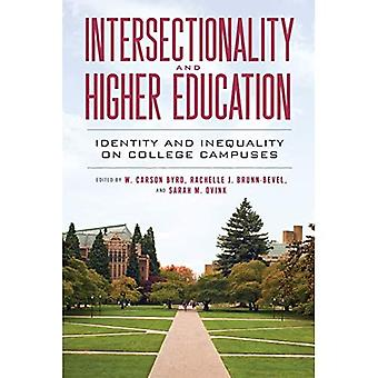 Intersectionality and Higher� Education: Identity and Inequality on College Campuses