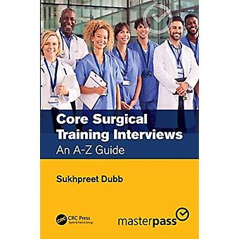 Core Surgical Training Interviews by Dubb & Sukhpreet Singh Imperial College London & Division of Surgery & London & UK