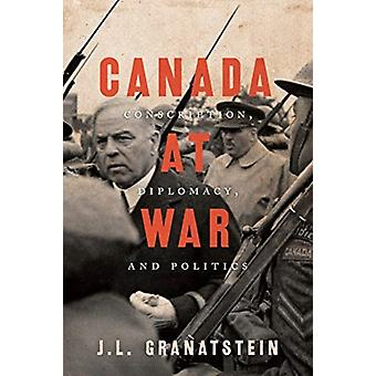 Canada at War by J.L. Granatstein