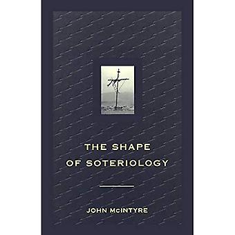 Shape of Soteriology: Studies in the Doctrine of the Death of Christ