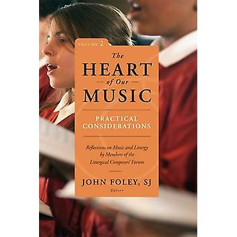 The Heart of Our Music - Practical Considerations - Reflections on Musi