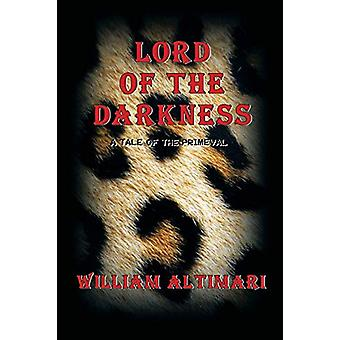 Lord of the Darkness - A Tale of the Primeval by William Altimari - 97