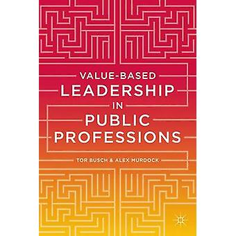 القيادة القائمة على القيمة في المهن العامة من قبل تور بوش - 978113733