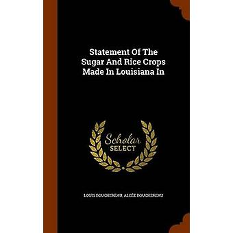 Statement of the Sugar and Rice Crops Made in Louisiana in by Louis B
