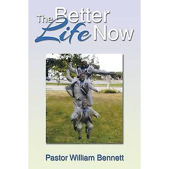 The Better Life Now by Pastor William Bennett - 9781493122615 Book