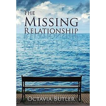 The Missing Relationship by Octavia Butler - 9781498454469 Book