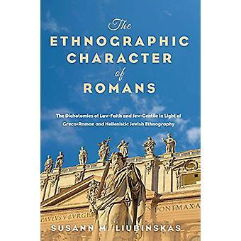 The Ethnographic Character of Romans by Susann M Liubinskas - 9781532