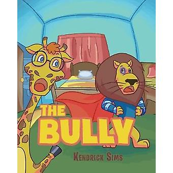 The Bully by Kendrick Sims - 9781640827813 Book