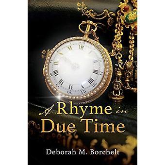 A Rhyme in Due Time door Deborah M Borchelt