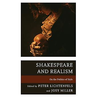Shakespeare and Realism by Contributions by Roberta Barker & Contributions by Yu Jin Ko & Contributions by Sam Kolodezh & Contributions by Peter Lichtenfels & Contributions by Josy Miller & Contributions by Bryan Reynolds & Con