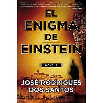 El Enigma de Einstein Einsteinin arvoitus, kirjoittanut Jose Rodrigues Dos Santos