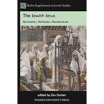 The Jewish Jesus by Edited by Zev Garber