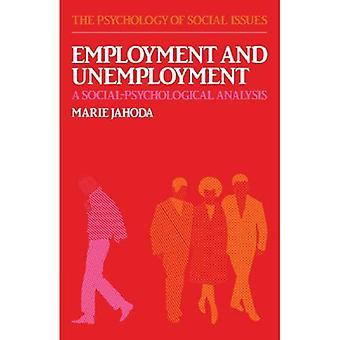 Employment and Unemployment: A Social-Psychology Analysis