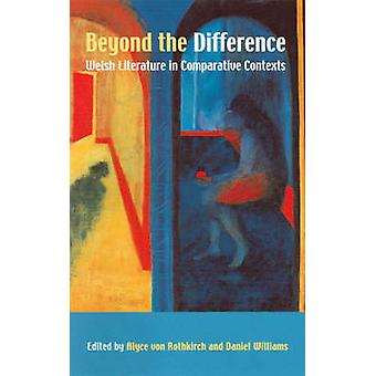 Beyond the Difference by Edited by Daniel G Williams & Edited by Alyce von Rothkirch