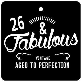 26 And Fabulous / BIRTHDAY Car Air Freshener