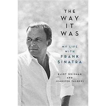 Il modo in che cui era - la mia vita con Frank Sinatra a proposito era - la mia vita
