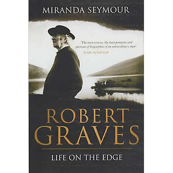 Robert Graves - liv i udkanten af Miranda Seymour - 9780743232197 Bo