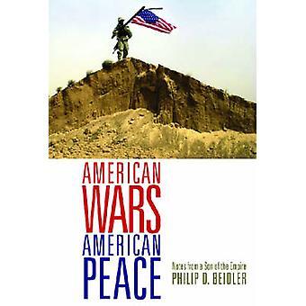Amerikaanse oorlogen - Amerikaanse Peace - notities van een zoon van het rijk door Phi