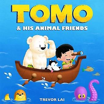 Tomo and His Animal Friends by Trevor Lai - 9781250119902 Book