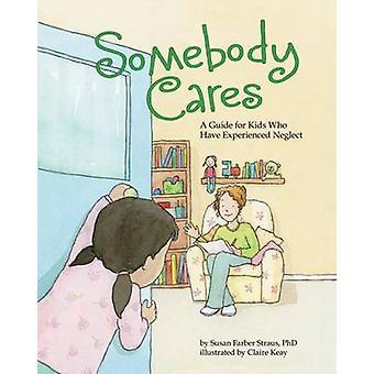 Iemand Cares - een gids van de Care for Kids Who Have Experienced verwaarlozing door