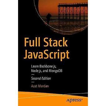 Full Stack JavaScript - Learn Backbone.js - Node.js - and MongoDB by A