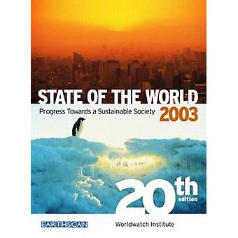 State of the World - Progress Towards a Sustainable Society - 2003 (20t