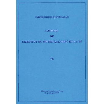 Cahiers de L'Institut du Moyen-Age Grec et Latin - Volume 78 by Sten E