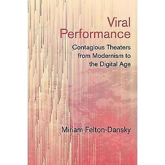 Rendimiento viral - teatros contagiosas del modernismo a lo Digital
