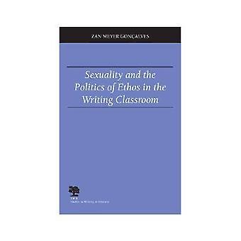 Sexualität und die Politik des Ethos im Klassenzimmer Schreiben von Zan M