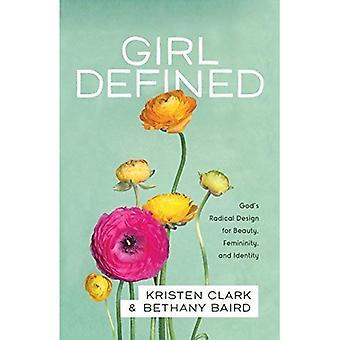 Meisje gedefinieerd: Gods radicale Design voor schoonheid, vrouwelijkheid en identiteit