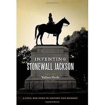 Inventando Stonewall Jackson: Un héroe de la Guerra Civil en la historia y la memoria