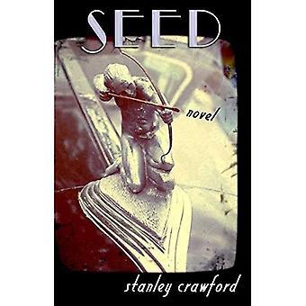 Seed: A Novel