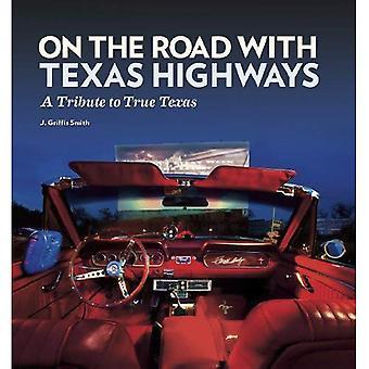 På väg med Texas motorvägar: en hyllning till sann Texas
