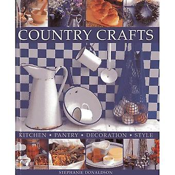 Country Crafts: Kitchen, Pantry, Decoration, Style