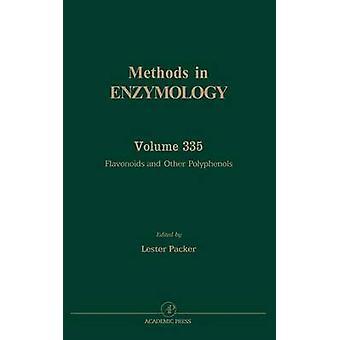 Flavonoider och andra polyfenoler metoder i Enzymologi Vol. 335 av Packer & Lester