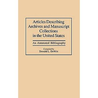Articles Describing Archives and Manuscript Collections in the United States An Annotated Bibliography by DeWitt & Donald L.